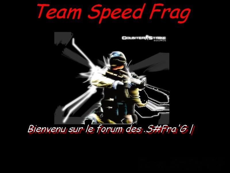 bienvenu sur le forum de la team S#Fra'G Index du Forum