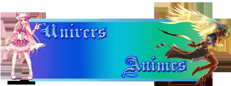 Univers Animes Index du Forum
