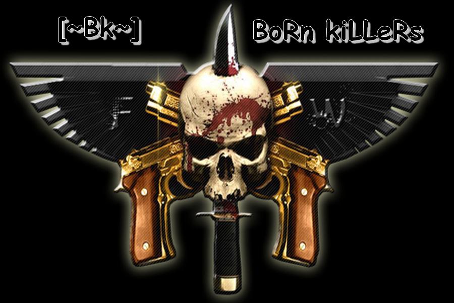 [~Bk~] BoRn kiLLeR Index du Forum
