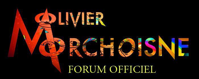 Forum officiel d'Olivier Morchoisne Forum Index