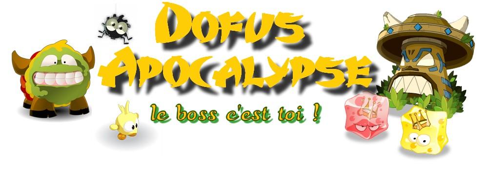 Dofus Apocalypse Index du Forum