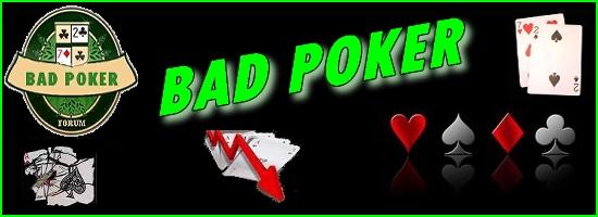 bad poker Index du Forum