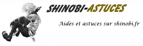 Shinobi-Astuces Index du Forum