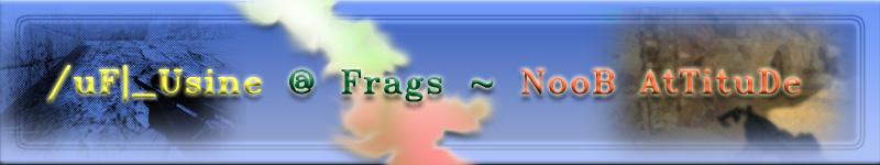 Usine à Frags /uF| Index du Forum