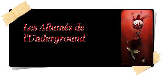 Les Allumés de l'Underground Index du Forum