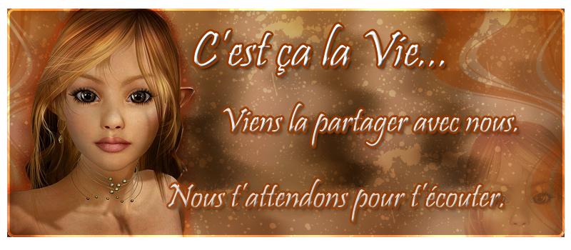C'est ça la vie !!! Forum Index